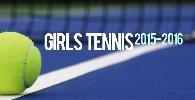 Meet your Varsity Girls Tennis Team 15-16!
