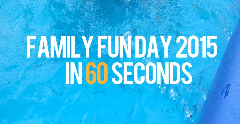Family Fun Day in 60 Seconds