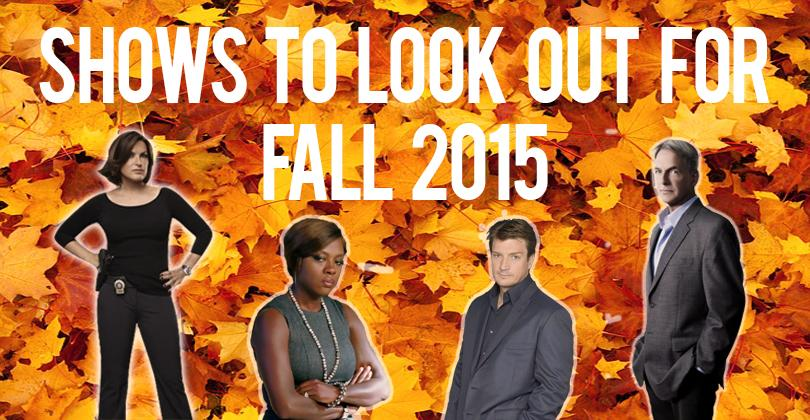 Shows to look out for in the fall of 2015