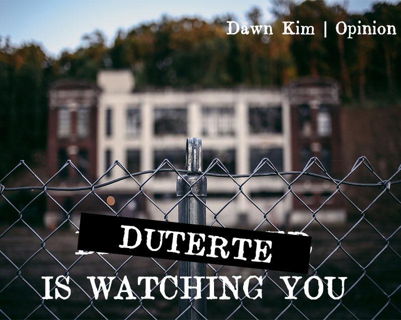 Duterte is watching you