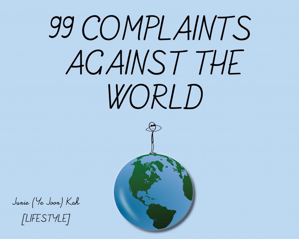 99 Complaints Against the World