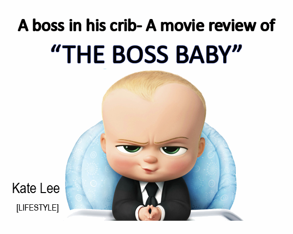 """A boss in his crib: a movie review of """"The Boss Baby"""""""