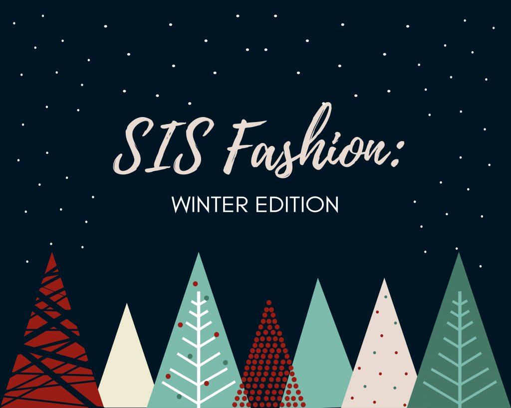 SIS Fashion: Winter Edition