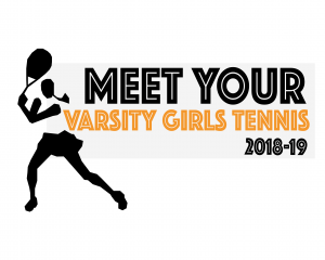 Meet Your Varsity Girls Tennis Team 18-19