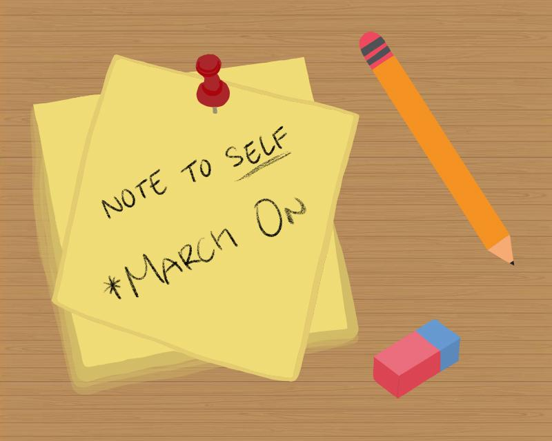 Note to Self: March On