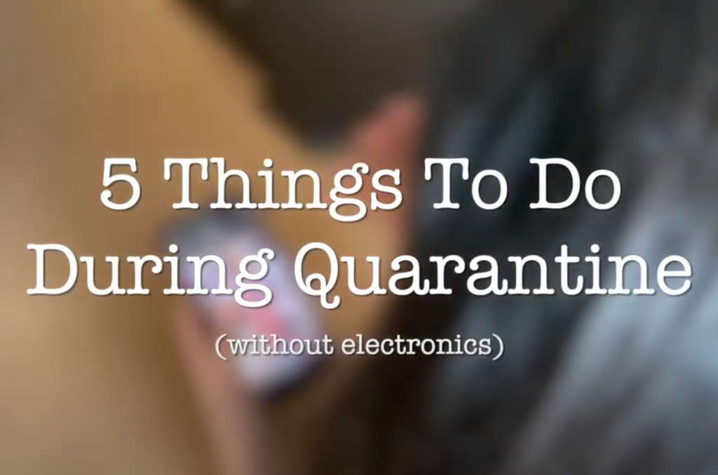 Five Things To Do During Quarantine