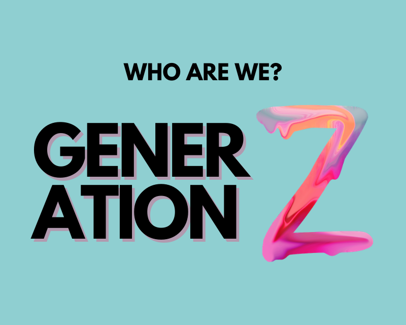 Gen Z: Who Are We?