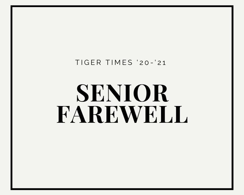 Tiger Times '20-'21 Senior Farewell